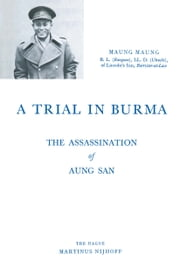 A Trial in Burma - The Assassination of Aung San ebook by Maung Maung