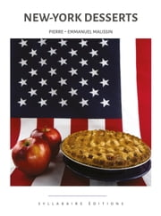 New York Desserts ebook by Pierre-Emmanuel Malissin