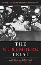 The Nuremberg Trial ebook by Ann Tusa, John Tusa