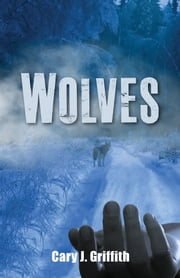 Wolves ebook by Cary J. Griffith