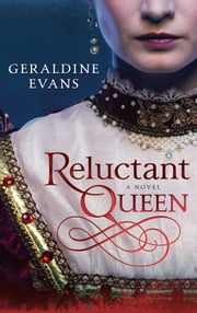 Reluctant Queen - The Tudor historical novel about the life of Henry VIII's Defiant Little Sister, Mary Rose Tudor ebook by Geraldine Evans