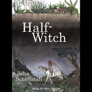 Half-Witch - A Novel luisterboek by John Schoffstall