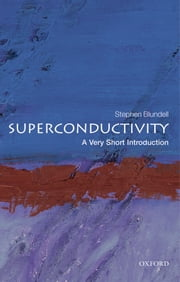 Superconductivity: A Very Short Introduction ebook by Kobo.Web.Store.Products.Fields.ContributorFieldViewModel