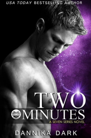 Two Minutes (Seven Series #6) ebook by Dannika Dark