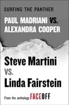 Surfing the Panther - Paul Madriani vs. Alexandra Cooper ebook by Steve Martini, Linda Fairstein