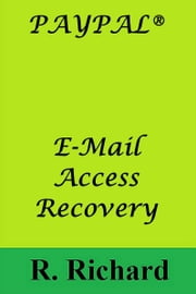 PAYPAL® E-Mail Access Recovery ebook by Kobo.Web.Store.Products.Fields.ContributorFieldViewModel