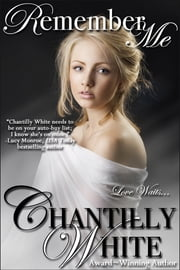 Remember Me ebook by Chantilly White