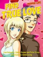 Find true love ebook by Infinite Ideas,Sonia Leong