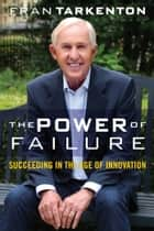 The Power of Failure - Succeeding in the Age of Innovation ebook by