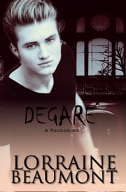 Degare': A Reckoning (Briarcliff Series #2) ebook by Lorraine Beaumont