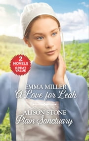 A Love for Leah and Plain Sanctuary - A Love for Leah\Plain Sanctuary ebook by Alison Stone, Emma Miller