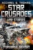 Firebase Gemini (Star Crusades: War Stories Book 2) ebook by Michael G. Thomas
