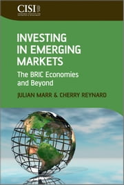Investing in Emerging Markets - The BRIC Economies and Beyond ebook by Julian Marr,Cherry Reynard
