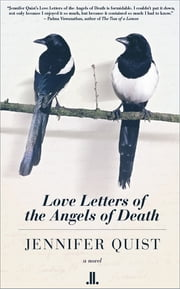 Love Letters of the Angels of Death ebook by Jennifer Quist