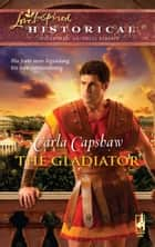 The Gladiator ebook by Carla Capshaw
