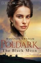 The Black Moon ebook by Winston Graham