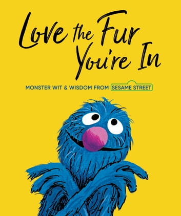 Love the Fur You're In (Sesame Street) eBook by Random House