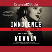 Innocence; or, Murder on Steep Street - Or, Murder on Steep Street audiobook by Heda Margolius Kovaly