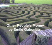 Other People's Money, in English translation, both volumes in a single file ebook by Emile Gaboriau