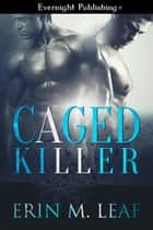 Caged Killer ebook by Erin M. Leaf