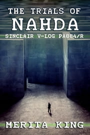 The Trials of Nahda ~ Sinclair V-Log PA884/R ebook by Merita King