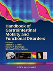 Handbook of Gastrointestinal Motility and Functional Disorders ebook by Satish Rao,Henry Parkman