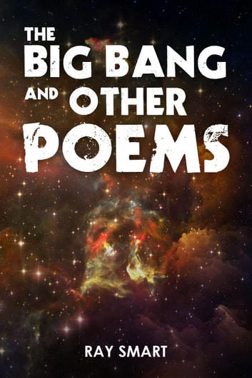 The Big Bang and Other Poems ebook by Ray Smart