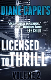 Licensed to Thrill: Volume 2 ebook by Diane Capri