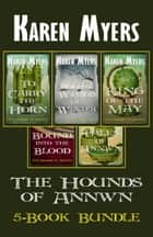 The Hounds of Annwn 1-5 - A Virginian in Elfland ebook by Karen Myers