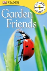 DK Readers L0: Garden Friends ebook by DK Publishing