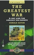 The Greatest War - Volume II ebook by Gerald Astor