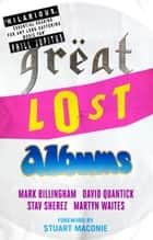 Great Lost Albums ebook by Mark Billingham, David Quantick, Martyn Waites