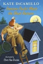 Francine Poulet Meets the Ghost Raccoon ebook by Kate DiCamillo,Chris