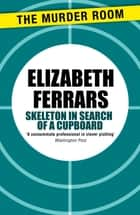 Skeleton in Search of a Cupboard ebook by Elizabeth Ferrars