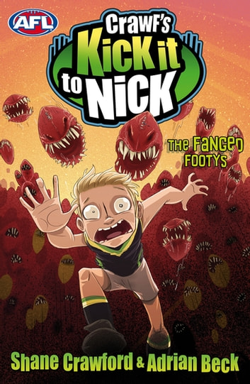 Crawf's Kick it to Nick: The Fanged Footys - The Fanged Footys ebook by Shane Crawford,Adrian Beck