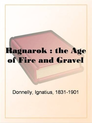 Ragnarok: The Age Of Fire And Gravel ebook by Ignatius Donnelly