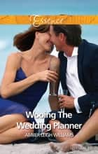 Wooing The Wedding Planner 電子書籍 by Amber Leigh Williams