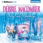 Fairy Tale Weddings audiobook by Debbie Macomber