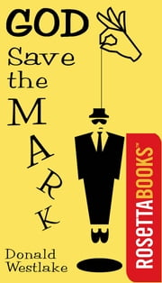 God Save the Mark ebook by Donald Westlake