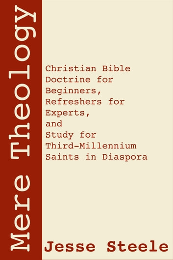 Mere Theology ebook by Jesse Steele