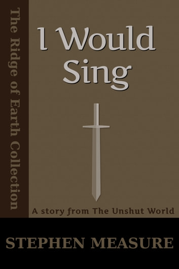 I Would Sing (Short Story) ebook by Stephen Measure