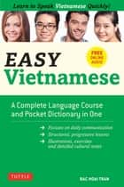 Easy Vietnamese - Learn to Speak Vietnamese Quickly! (Free Companion Online Audio) ebook by Bac Hoai Tran, Sandra Guja