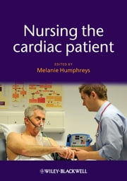 Nursing the Cardiac Patient ebook by Melanie Humphreys