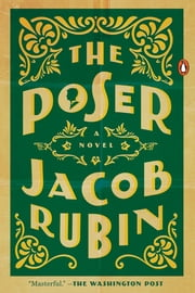 The Poser - A Novel ebook by Jacob Rubin