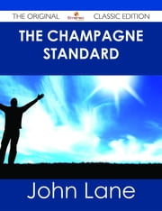 The Champagne Standard - The Original Classic Edition ebook by John Lane