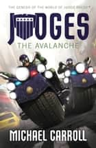 Judges: The Avalanche ekitaplar by Michael Carroll