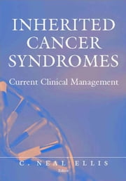 Inherited Cancer Syndromes - Current Clinical Management ebook by Neal C. Jr. Ellis