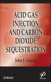 Acid Gas Injection and Carbon Dioxide Sequestration ebook by John J. Carroll