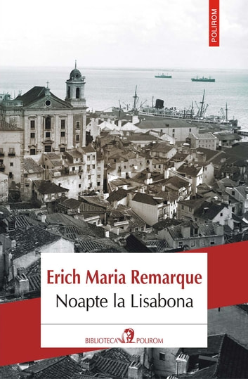 Noapte la Lisabona ebook by Erich Maria Remarque