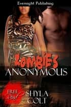 Zombies Anonymous ebook by Shyla Colt